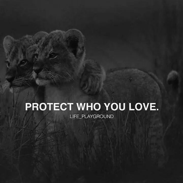 Protect who you love